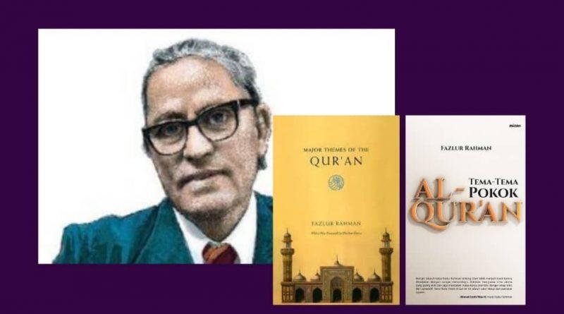 Fazlur Rahman & Tujuan Penurunan Al-Quran
